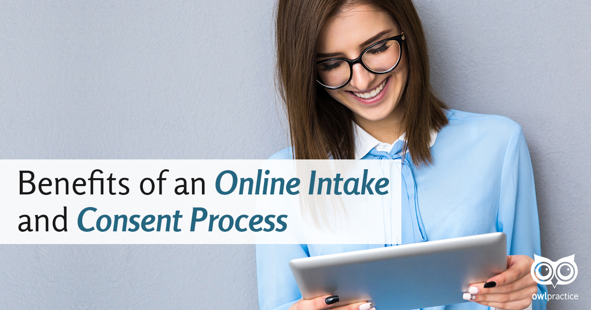 Benefits of an Online Intake and Consent Process