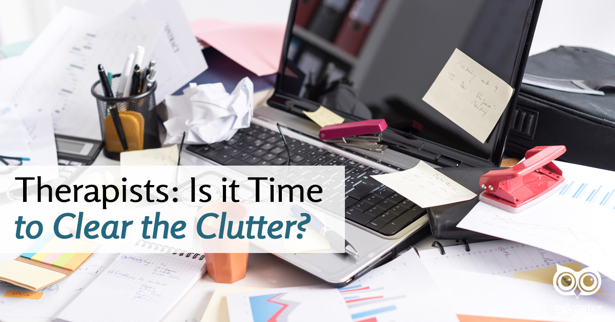 Therapists: Is It Time to Clear the Clutter?