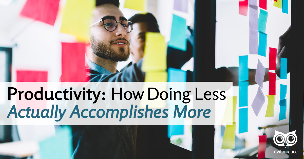 Productivity: How Doing Less Actually Accomplishes More