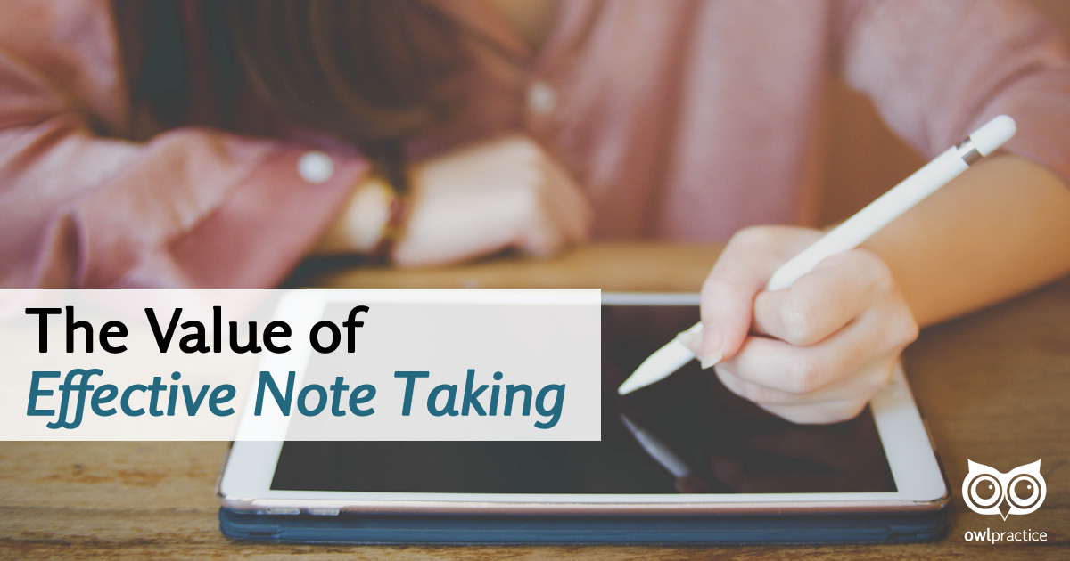 The Value of Effective Note Taking