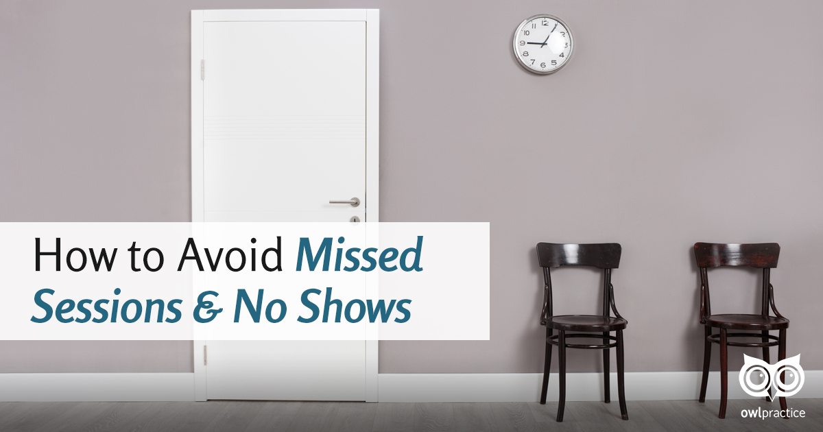 How to Avoid Missed Sessions & No Shows