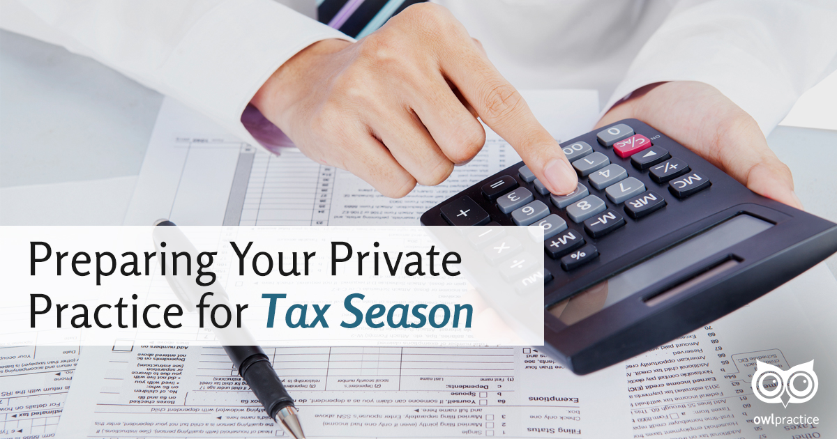 Preparing Your Private Practice for Tax Season