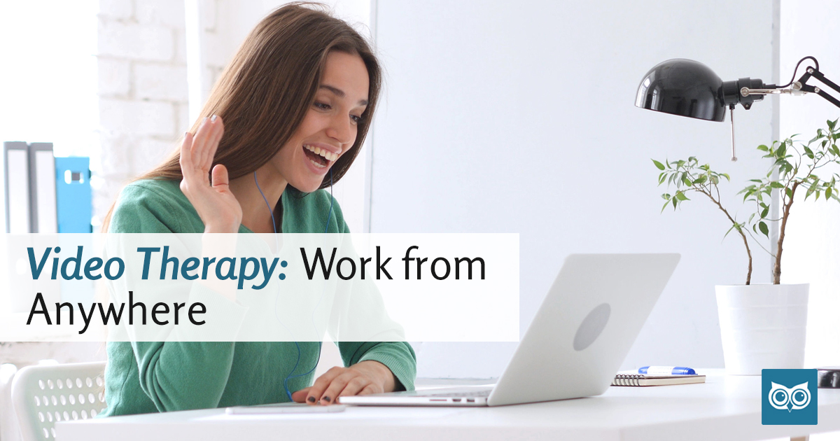 Video Therapy: Work From Anywhere!