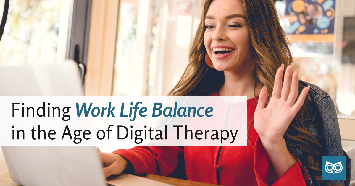 Finding Work-Life Balance in the Age of Digital Therapy